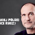 Jakiej Polski chce Kukiz?