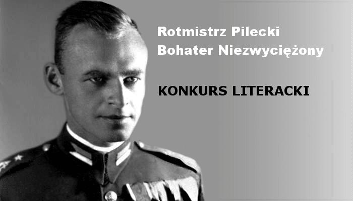 """KONKURS: """"Rotmistrz Pilecki Bohater Niezwyciężony"""""""