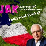 Jak zatrzymać to szaleństwo i odzyskać Polskę? Instrukcja krok po kroku.