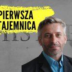 Pierwsza Tajemnica – Dr Franc Zalewski