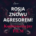 Rosja znowu agresorem! Film, który bije rekordy oglądalności