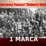 """Dziś Narodowy Dzień Pamięci """"Żołnierzy Wyklętych"""""""
